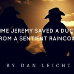 The Time Jeremy Saved A Duckling From a sentient raincoat-banner